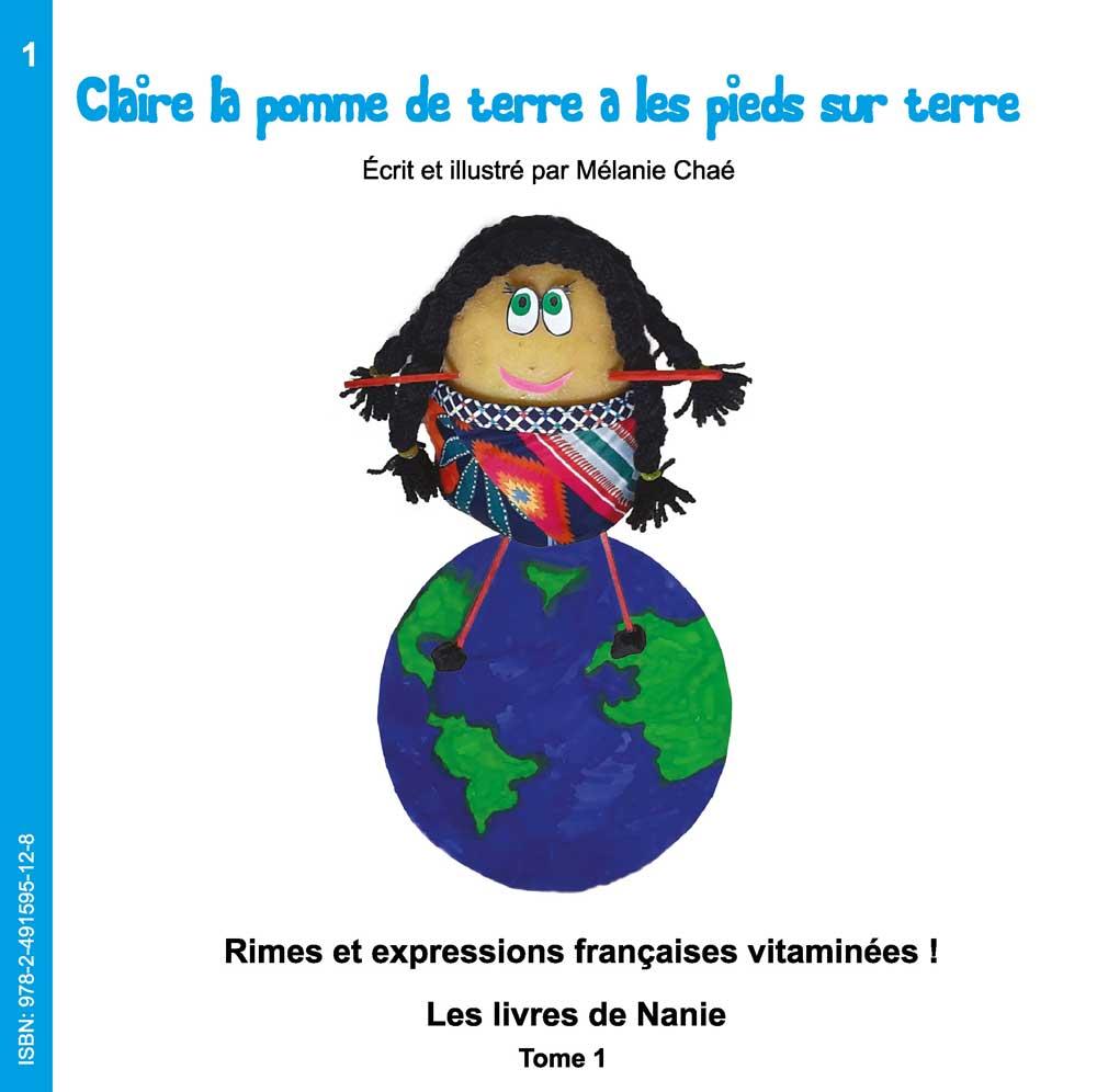 1 – Claire La Pomme De Terre A Les Pieds Sur Terre