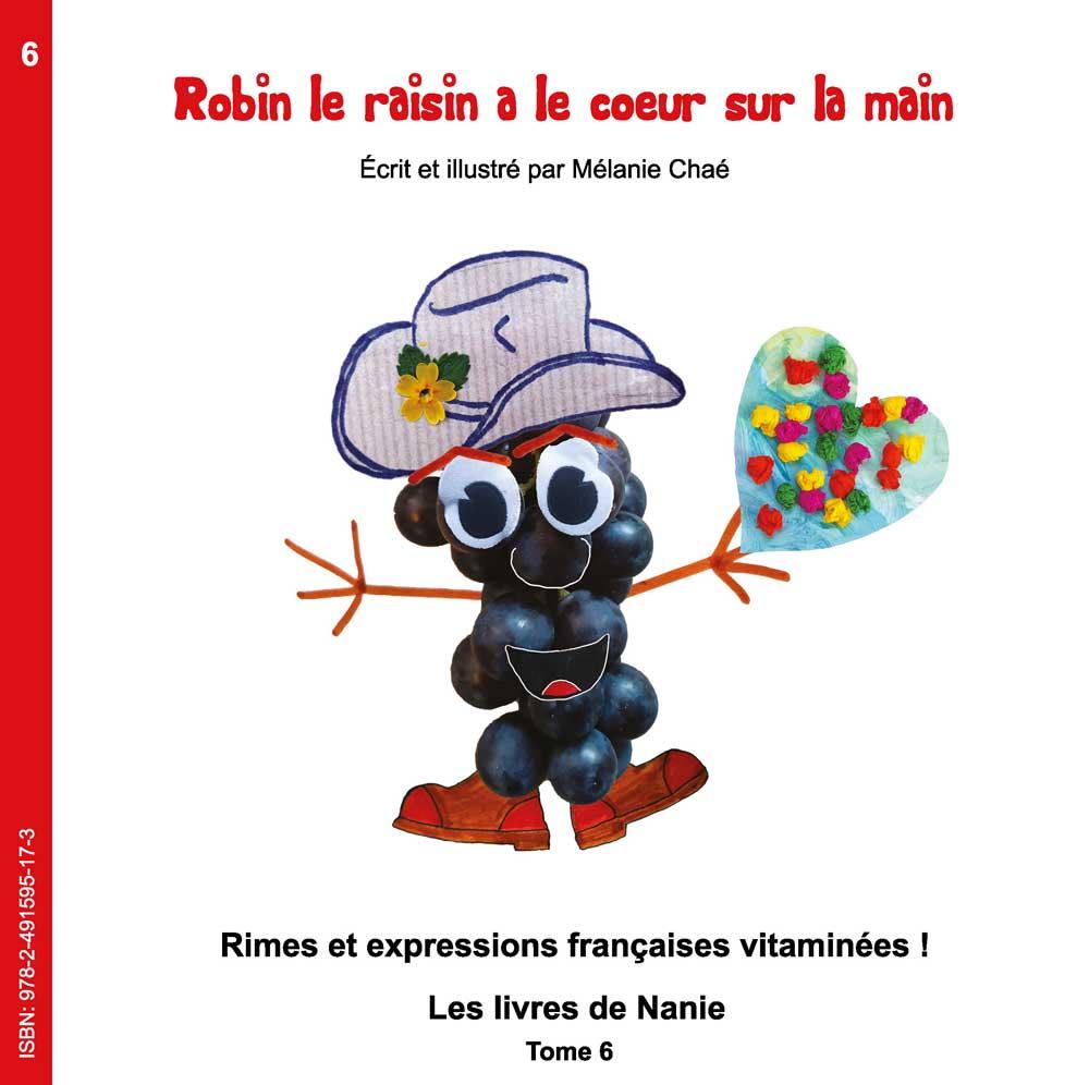 6 – Robin Le Raisin A Le Cœur Sur La Main