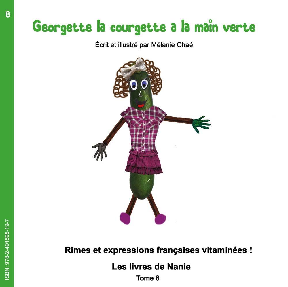 8 – Georgette La Courgette A La Main Verte